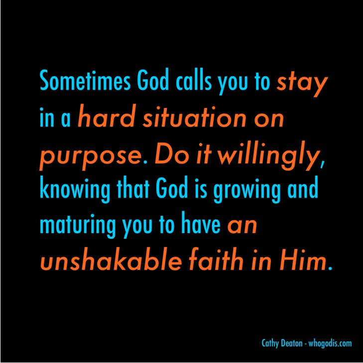 stay in a hard situation