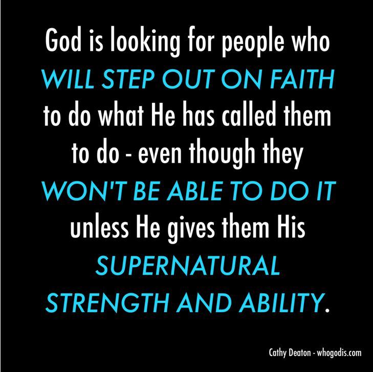 god is looking for people who will step out on faith