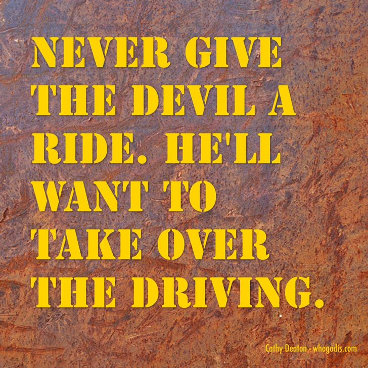 never give the devil a ride