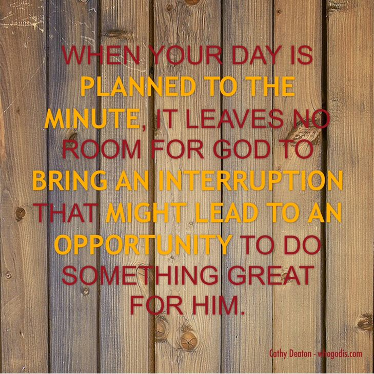 allow God to turn interruptions into opportunities for Him