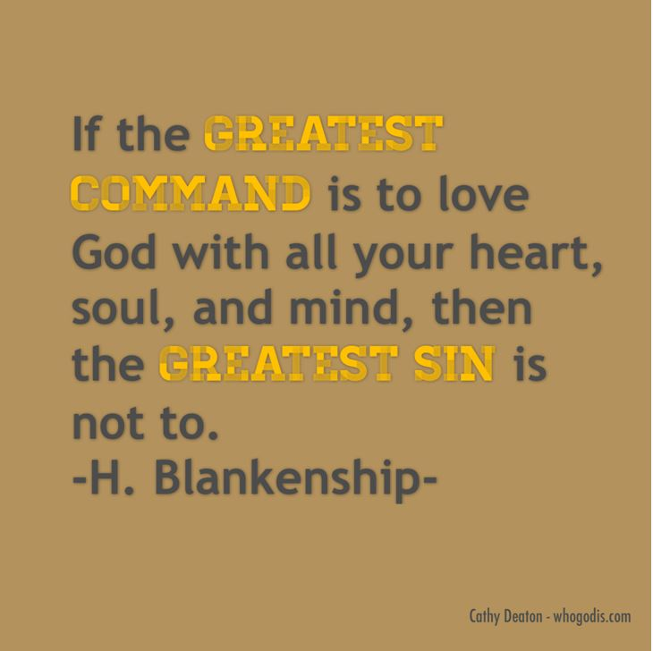 greatest command love god greatest sin not to