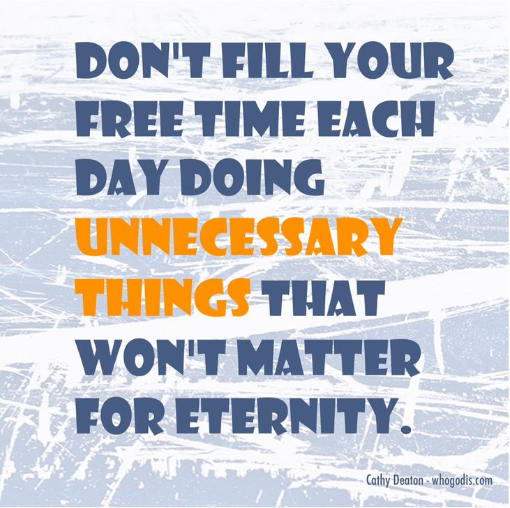 unnecessary things can fill free time