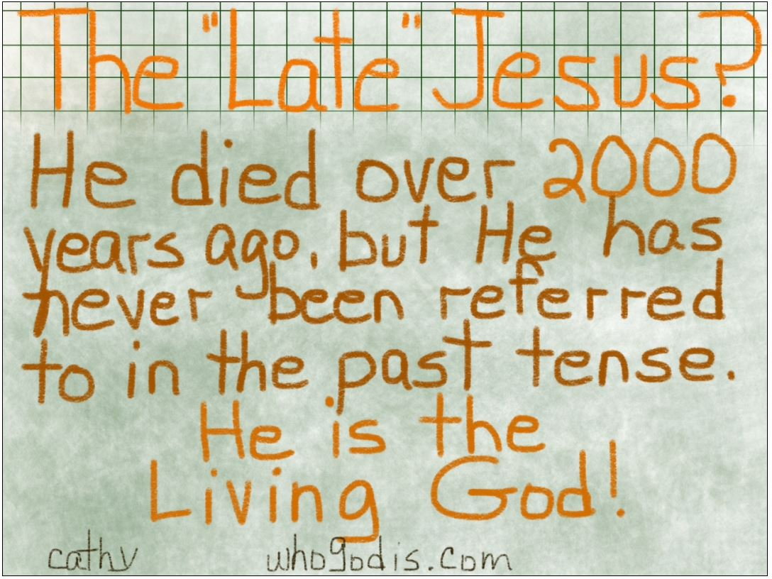 the-late-jesus-never-past-tense