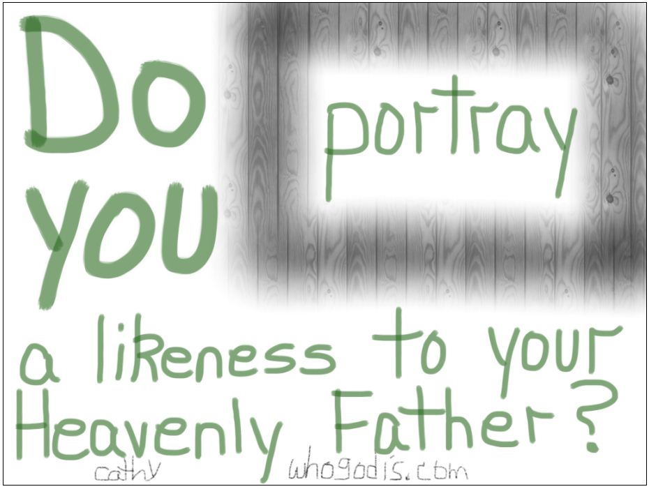 portray-likeness-heavenly-father