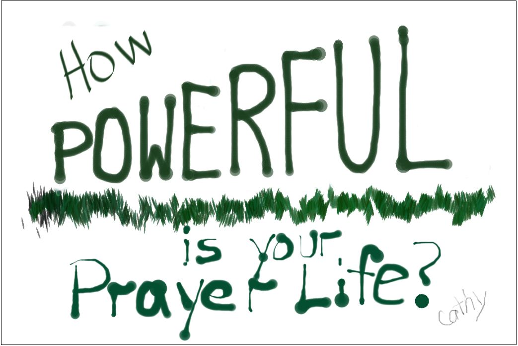 How Powerful Is Your Prayer Life?