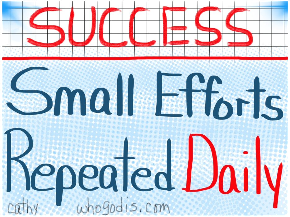 success-small-efforts-repeated-daily