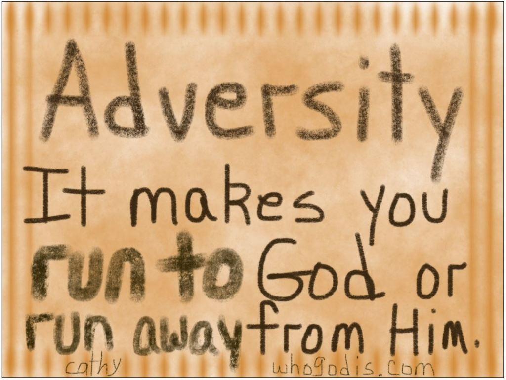 adversity-run-to-god-run-away-from-god