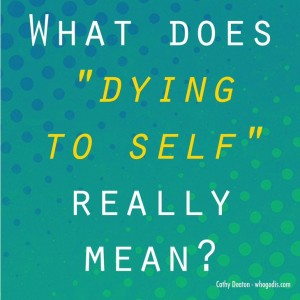 title-what does dying to self mean