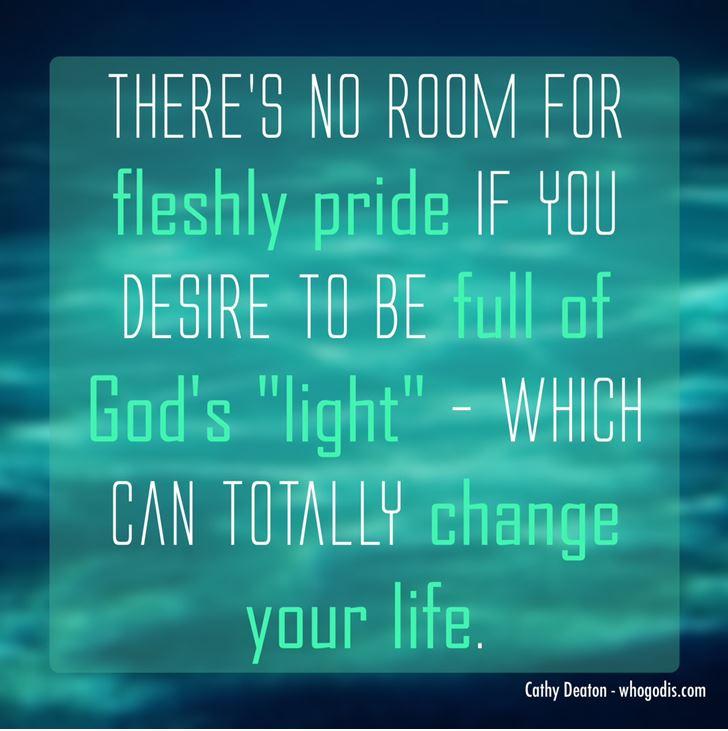no room for fleshly pride to have God's light